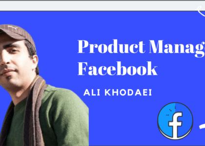 مصاحبه با علی خدایی مدیر محصول فیس بوک